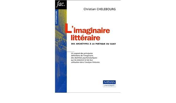 Des archétypes à la poétique du sujet Fac. littérature: Amazon.es: Christian Chelebourg: Libros en idiomas extranjeros