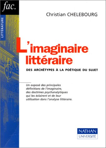 Limaginaire litteraire - des archetypes a la poe-tique du sujet (French) Paperback – July 5, 2000