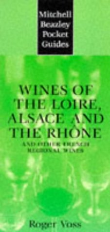 Mitchell Beazley Pocket Guide: Wines of the Loire: Alsace and the Rhone; and Other French Regional Wines