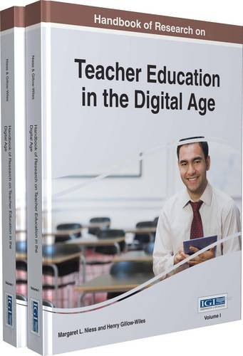 Handbook of Research on Teacher Education in the Digital Age (Advances in Higher Education and Professional Development)