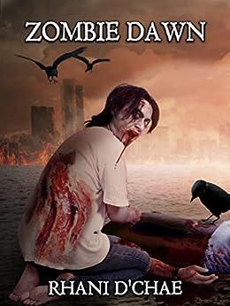 Zombie Dawn by [D'Chae, Rhani]