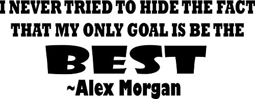 ALEX MORGAN WALL DECALS FOR GIRLS BEDROOMS / Girl Inspirational Soccer Quotes / Kids Stickers Vinyl Art For Decorating Childrens Rooms / US International Soccer Team BEST MOTIVATION Size 12x20 inch