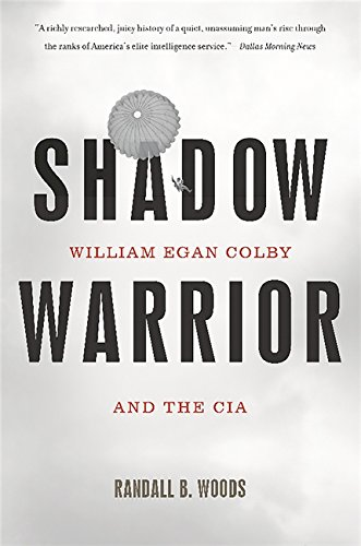 Read Online Shadow Warrior: William Egan Colby and the CIA pdf