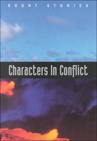 Characters in Conflict: Short Stories (Holt Short Stories) by Holt, Rinehart and Winston