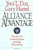 Alliance Advantage, Yves L. Doz and Gary Hamel, 0875846165