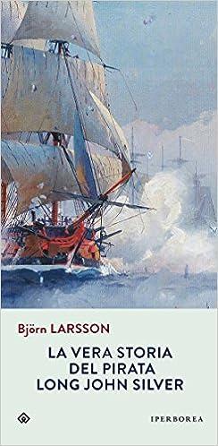 Risultati immagini per la vera storia del pirata long john silver