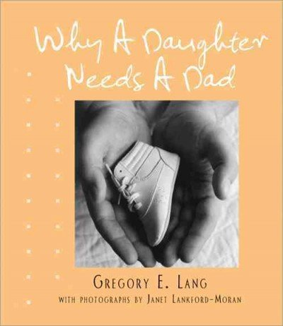 Why a Daughter Needs a Dad [ WHY A DAUGHTER NEEDS A DAD BY Lang, Gregory ( Author ) Mar-01-2011