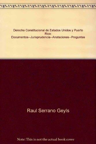 Derecho Constitucional de Estados Unidos y Puerto Rico: Documentos (2 Volumes) (English and Spanish Edition)