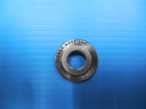 3/8 18 NPTF L2 PIPE THREAD RING GAGE .375 N.P.T.F. L-2 INSPECTION TOOLING TOOLS
