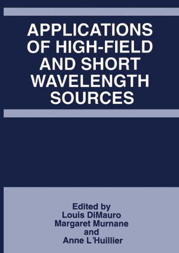 Applications of High-Field and Short Wavelength Sources (Applied Mathematics; 215)