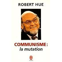 COMMUNISME : LA GRANDE MUTATION