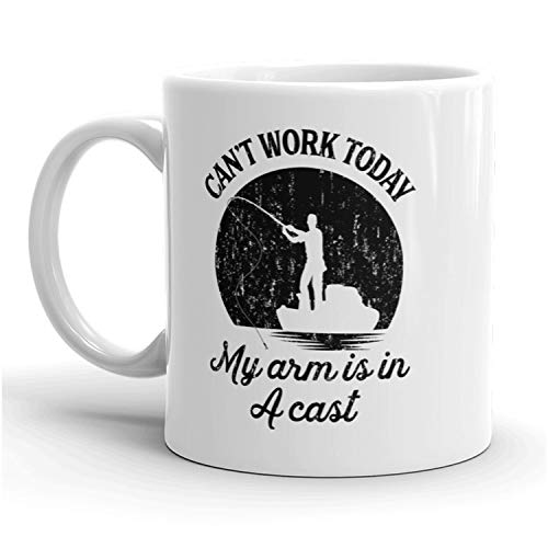 Cant Work Today My Arm Is In A Cast Mug Funny Fishing Coffee Cup - 11oz