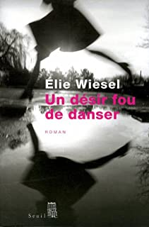 Un désir fou de danser, Wiesel, Elie