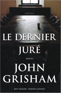 Le dernier juré : roman, Grisham, John
