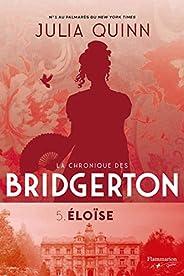 Eloïse: La chronique des Bridgerton - 5 (French Edition)