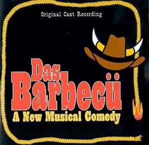 Das Barbecu: A New Musical Comedy (1994 Original Off-Broadway Cast)