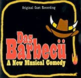 : Das Barbecu: A New Musical Comedy (1994 Original Off-Broadway Cast)