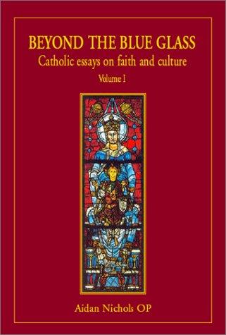1: Beyond the Blue Glass: Catholic Essays on Faith and - Glasses Reading Austin