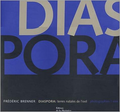 Diaspora : Terres natales de l'exil