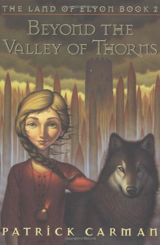 Beyond the Valley of Thorns by Carman, Patrick [Orchard Books,2005] (Hardcover)
