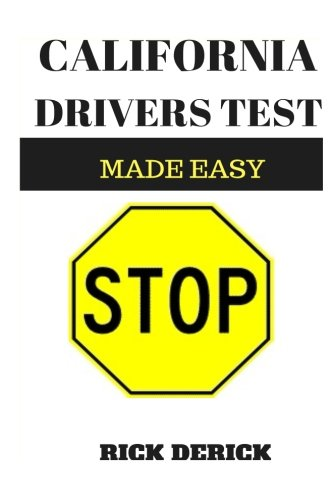California Drivers Test: DMV practice questions, the driving book, Pass Your California DMV Test Guaranteed! 50 Real Test Questions! California DMV ... 250 California DMV Practice Test (Driving Handbook)