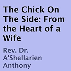 The Chick on the Side: From the Heart of a Wife
