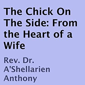 The Chick on the Side: From the Heart of a Wife Audiobook