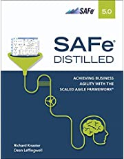 SAFe 5.0 Distilled; Achieving Business Agility with the Scaled Agile Framework: Achieving Business Agility with the Scaled Agile Framework