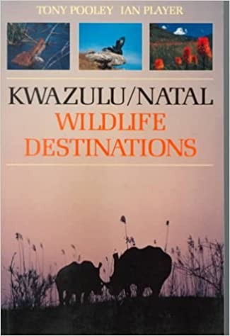 Kwazulu/Natal Wildlife Destinations: A Guide to the Game Reserves, Resorts, Private Nature Reserves, Ranches Andwildlife Areas of Kwazulu/Natal (South African Travel & Field Guides)