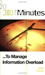 30 Minutes to Manage Information Overload (30 Minutes Series)