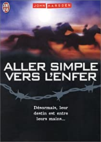 Tomorrow, quand la guerre a commencé, tome 4 : Aller-simple vers l'enfer par Marsden
