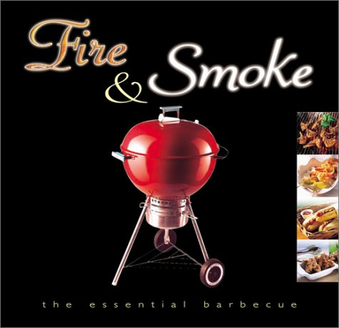 Fire and Smoke: The Essential Barbeque ebook
