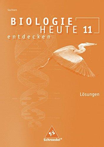 Biologie heute entdecken SII - Ausgabe 2008 für Sachsen: Lösungen 11