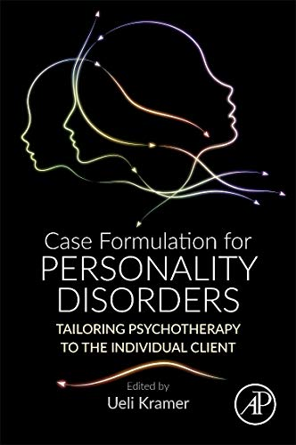 (Case Formulation for Personality Disorders: Tailoring Psychotherapy to the Individual Client)