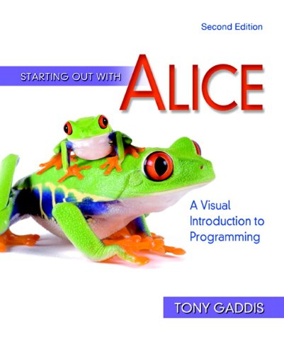 Starting Out With Alice: A Visual Introduction to Programming (Gaddis Series) (Alice Programming Book)