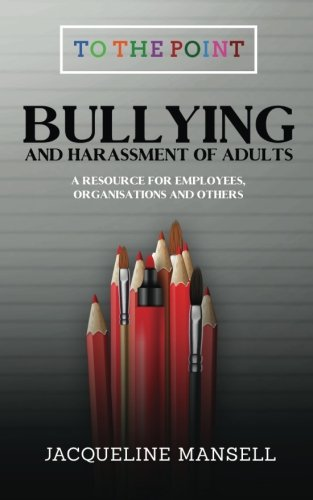 Bullying-Harassment-of-Adults-A-Resource-for-Employees-Organisations-Others-Volume-2-To-The-Point-Paperback--20-Oct-2017