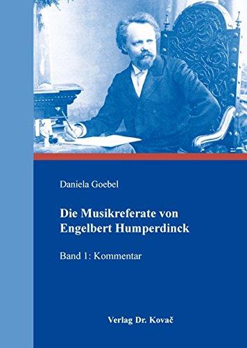 Download Die Musikreferate von Engelbert Humperdinck. Band 1: Kommentar - Band 2: Edition PDF