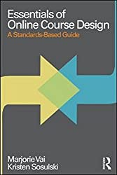 Essentials of Online Course Design: A Standards-Based Guide (Essentials of Online Learning)