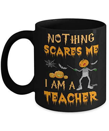 Funny College Guy Halloween Costume Ideas (TeeCentury Halloween Nothing Scares Me I'm A Teacher Mug 11oz)