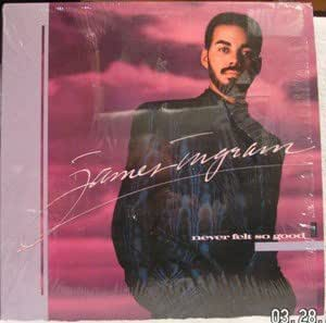 James Ingram Never Felt So Good Amazon Com Music