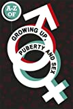 The A-Z of Growing Up, Puberty and Sex