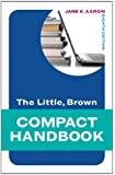 The Little, Brown Compact Handbook (8th Edition) (Aaron Little, Brown Franchise)