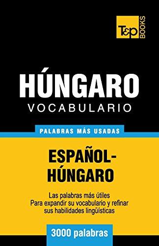 Vocabulario español-hungaro - 3000 palabras mas usadas (T&P Books) (Spanish Edition) [Andrey Taranov] (Tapa Blanda)