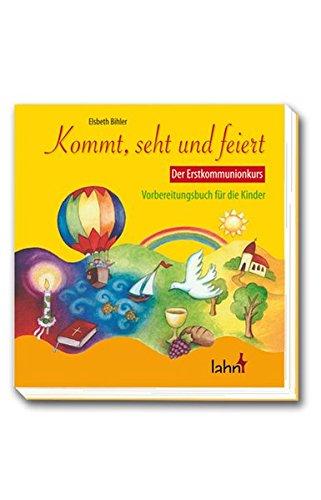 kommt-seht-und-feiert-der-erstkommunionkurs-vorbereitungsbuch-fr-kinder