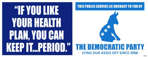 Anti Obama You Can Keep Your Healthcare BIG LIE Political Bumper Sticker