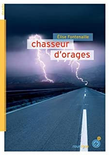 Chasseur d'orages, Fontenaille, Élise