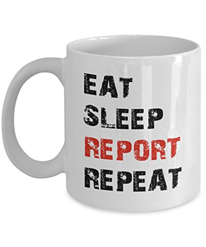Funny Coffee Mugs For Men, Women, Dad, Mom 11 OZ - Eat Sleep Report Repeat - Perfect Report Gifts Ideas For Men, Women, Dad, Mom From Daughter, Son on Father's Day Mother's Day - Ceramic -