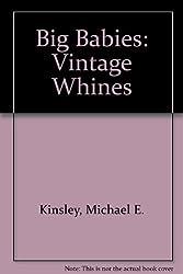 Big Babies: Vintage Whines