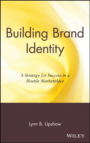 Download Building Brand Identity: A Strategy for Success in a Hostile Marketplace (New Directions in Business) Pdf