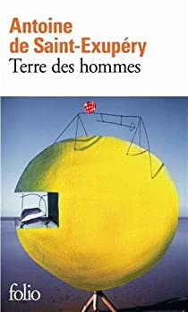 Terre des hommes par Saint-Exupéry